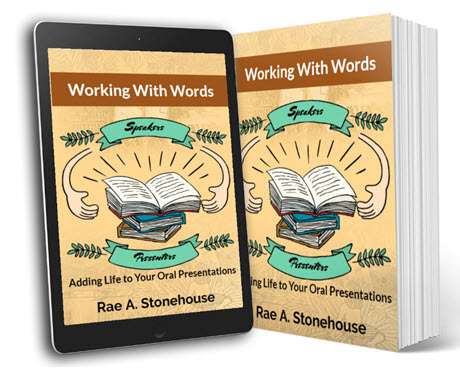 Working With Words: Adding Life to Your Oral Presentations by Rae A. Stonehouse